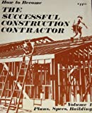 How to Become the Successful Construction Contractor, Taylor F. Winslow, 0910460140