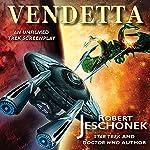 Vendetta: An Unfilmed Trek Screenplay   Robert Jeschonek