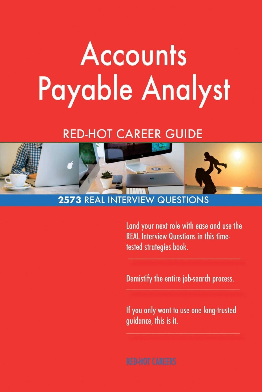 Accounts Payable Analyst RED-HOT Career Guide; 2573 REAL Interview Questions ebook