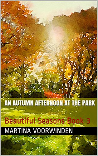 An Autumn Afternoon at the Park: Beautiful Seasons Book 3