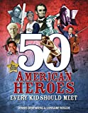 img - for 50 American Heroes Every Kid Should Meet (2nd Revised Edition) by Dennis Denenberg (2016-08-06) book / textbook / text book