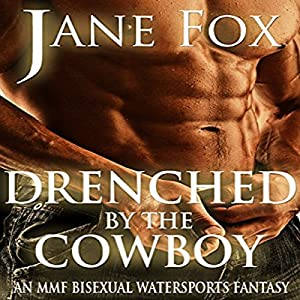 Drenched by the Cowboy Audiobook