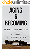 Aging & Becoming: A Reflective Enquiry