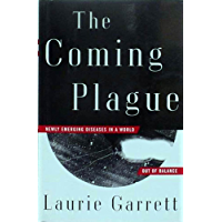 The Coming Plague: Newly Emerging Diseases in a