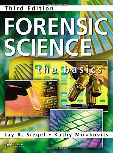 Forensic Science: The Basics, Third Edition by Jay A Siegel (2015-12-01)