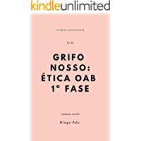 GRIFO NOSSO OAB 1ª FASE: ÉTICA - Volume 2