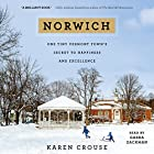 Norwich: One Tiny Vermont Town's Secret to Happiness and Excellence Hörbuch von Karen Crouse Gesprochen von: Gabra Zackman