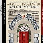 Love over Scotland: 44 Scotland Street, Book 3   Alexander McCall Smith