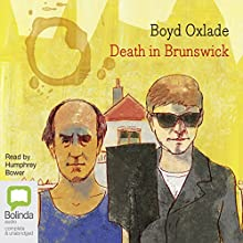 Death in Brunswick Audiobook by Boyd Oxlade Narrated by Humphrey Bower