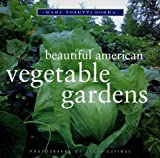 Beautiful American Vegetable Gardens, Mary Tonetti Dorra and Steve Eltinge, 0517703041