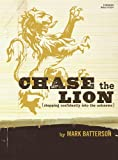 Chase the Lion Study Book: Stepping Confidently Into the Unknown