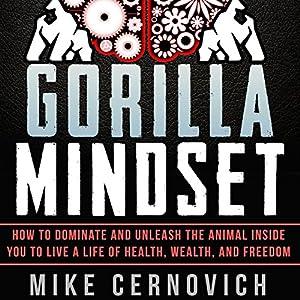 Gorilla Mindset Audiobook