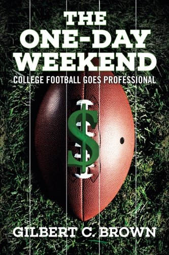 The One-Day Weekend: College Football Goes Professional pdf
