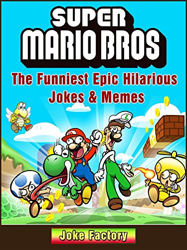 Super Mario Bros The Funniest Epic Hilarious Jokes & Memes