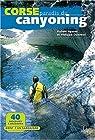 Corse, paradis du canyoning par Ayasse