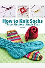 How to Knit Socks: Three Methods Made Easy Paperback