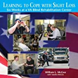 Learning to Cope with Sight Loss: Six Weeks at a VA Blind Rehabilitation Center (Audio CD Edition)
