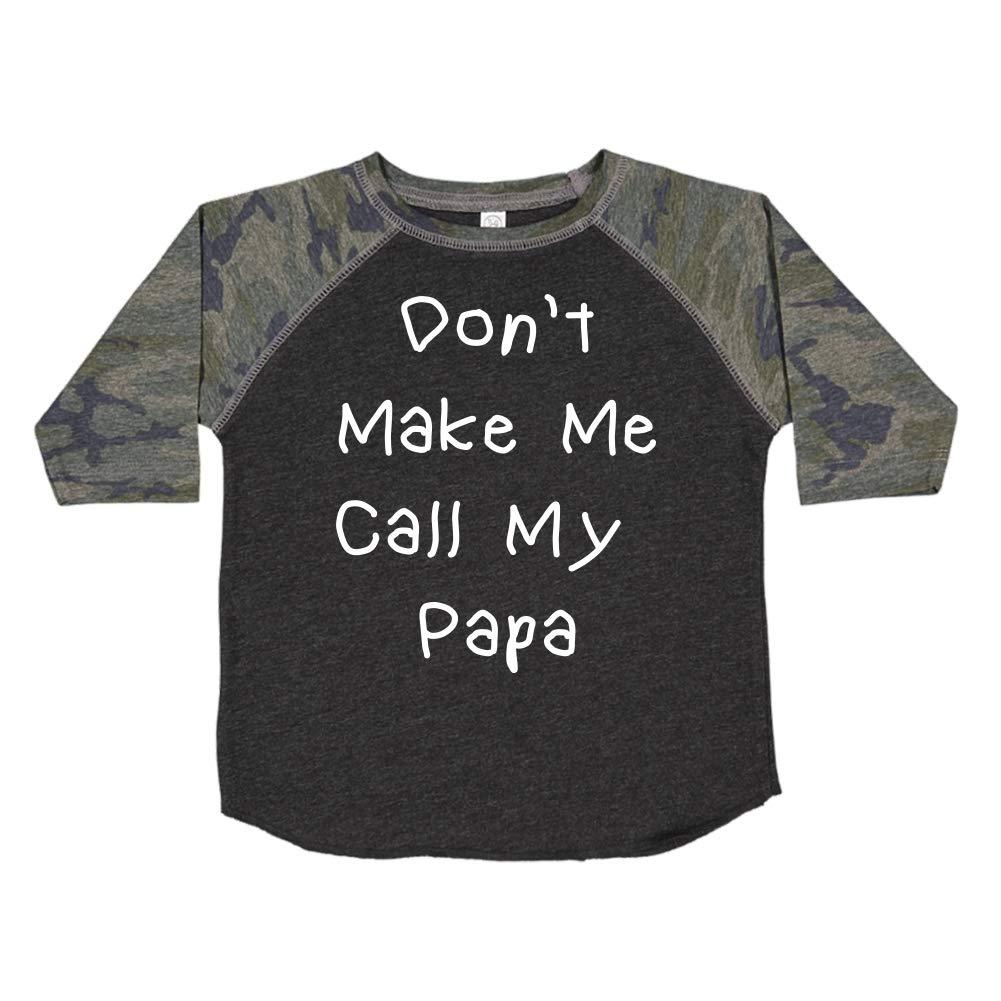 Dont Make Me Call My Papa Toddler//Kids Raglan T-Shirt