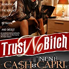 Trust No Bitch Audiobook by  Ca$h, NeNe Capri Narrated by Larry Herron