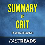 Summary of Grit by Angela Duckworth: Includes Key Takeaways & Analysis |  FastReads Publishing