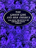 Gibson Girl and Her America, Charles D. Gibson, 0486219860