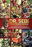 Dr. Sebi's Treatment Book: Dr. Sebi Treatment For