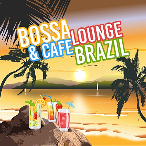 Bossa Lounge & Cafe Brazil: Best Carnival Fast and Sensual Rhythms, 2018 Party Compilation