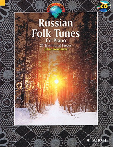 Russian Folk Tunes for Piano: 25 Traditional Pieces. Klavier. Ausgabe mit CD. (Schott World Music)