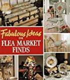 Fabulous Ideas for Flea Market Finds (Memories in the Making Series)