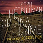 The Original Crime: Retribution | Joseph Pittman