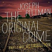 The Original Crime: Retribution | Joseph Pittman