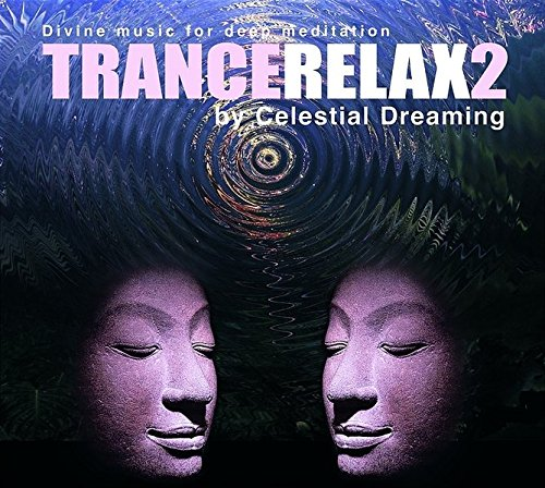 Trance Relax 2: Divine Music for Deep Meditation