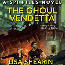 The Ghoul Vendetta: An SPI Files Novel Audiobook by Lisa Shearin Narrated by Johanna Parker