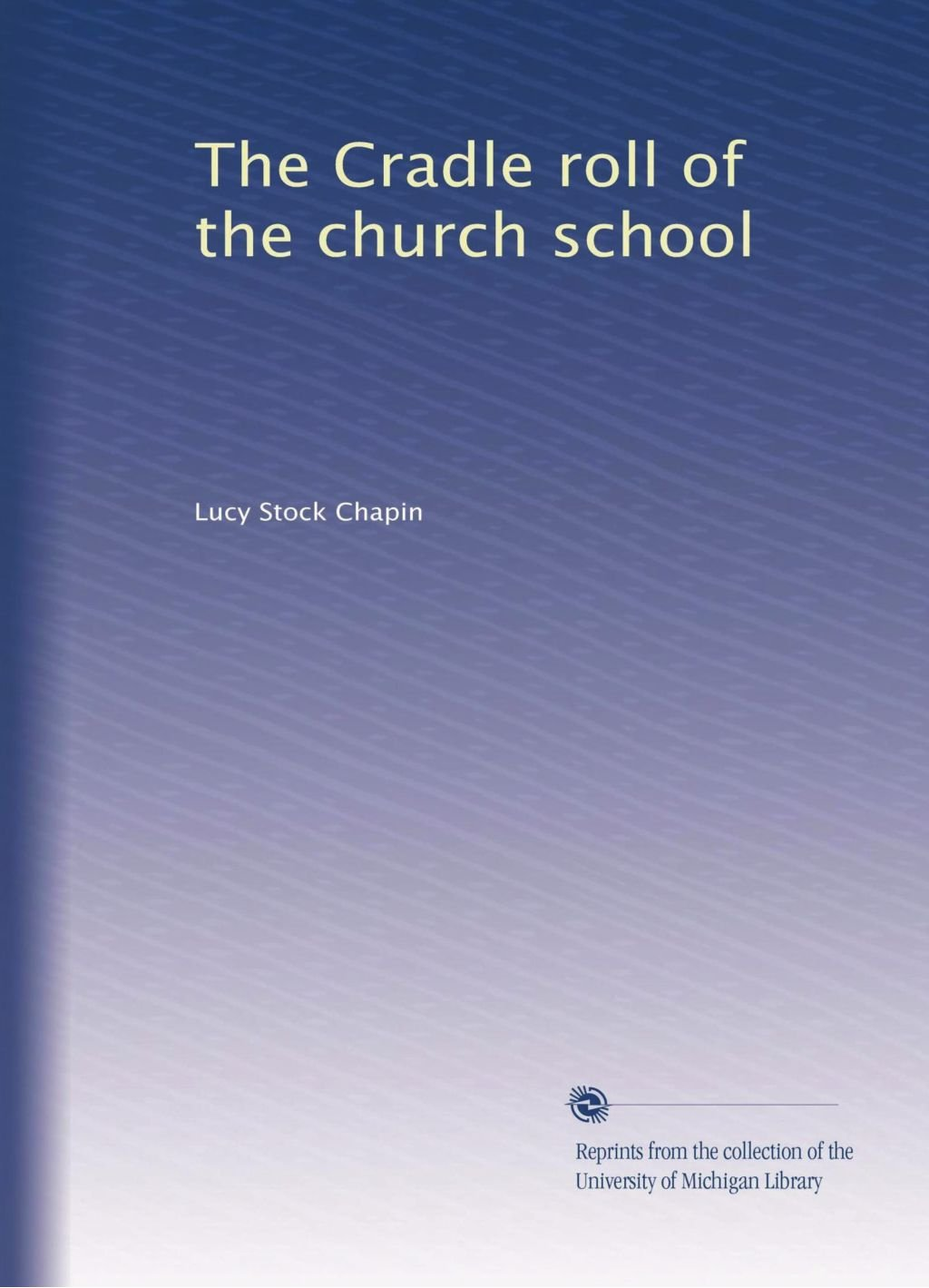 The Cradle roll of the church school ebook
