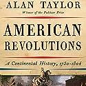 American Revolutions: A Continental History, 1750-1804 Hörbuch von Alan Taylor Gesprochen von: Mark Bramhall