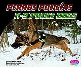 Perros Policías (K-9 Police Dogs), Mari C. Schuh, 1429668997