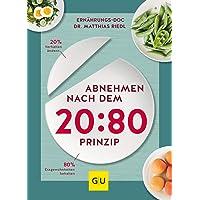 Abnehmen nach dem 20:80-Prinzip: 20 % Verhalten ändern, 80 % Essgewohnheiten behalten (GU Diät&Gesundheit)