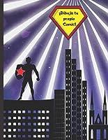 ¡DIBUJA TU PROPIO COMIC!: 100 Páginas Para