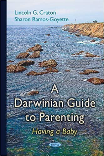 Book A Darwinian Guide to Parenting: Having a Baby (Pregnancy and Infants: Medical, Psychological and Social Issues) by Lincoln G. Craton (2015-04-05)
