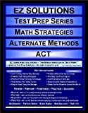 EZ Solutions: Test Prep Series: Math Strategies: Alternate Methods, Punit Raja SuryaChandra, 1605621897