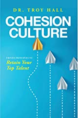 Cohesion Culture: Proven Principles to Retain Your Top Talent Kindle Edition