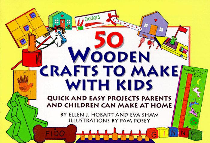 50 Wooden Crafts To Make With Kids Quick And Easy Projects