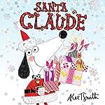 Santa Claude | Alex T Smith