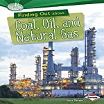 Finding Out About Coal, Oil, and Natural Gas | Matt Doeden