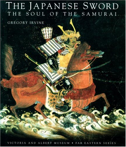 Japanese Sword: Soul Of The Samurai (Victoria & Albert Museum : Far Eastern Series)