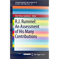 R.J. Rummel: An Assessment of His Many Contributions (SpringerBriefs on Pioneers in Science and Practice Book 37)