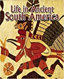 Life in Ancient South America, Hazel Richardson, 077872042X