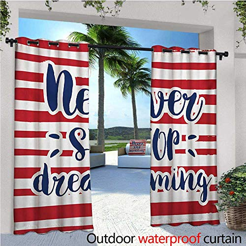 Quote Patio Curtains Never Stop Dreaming Quote Frame Print Over Stripes United States Theme Artsy Design Outdoor Curtain for Patio,Outdoor Patio Curtains W120 x L84 Red Indigo -