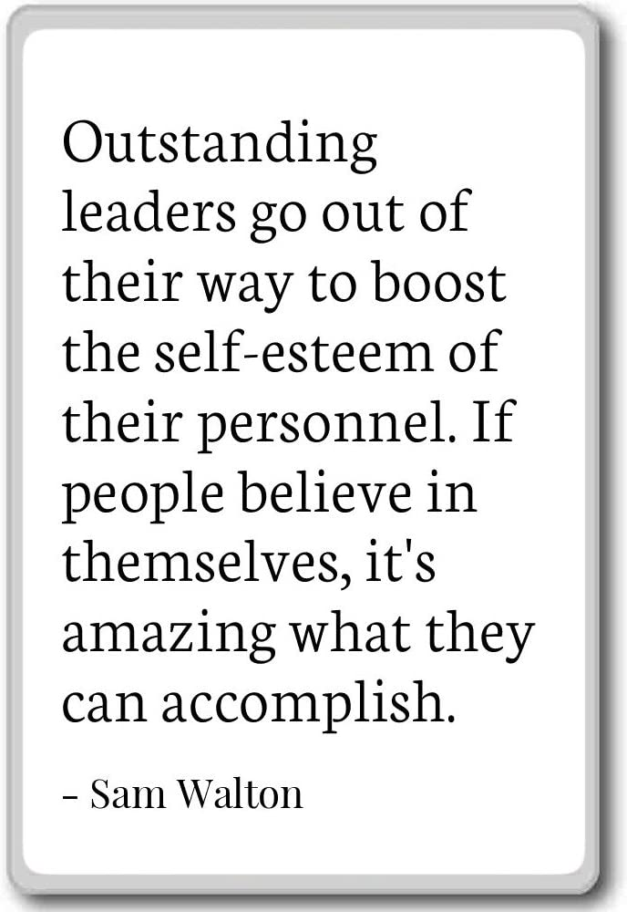 Outstanding leaders go out of their way to boost... - Sam Walton - fridge magnet, White