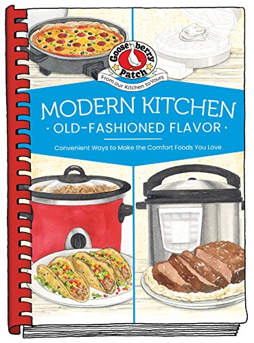 Modern Kitchen, Old-Fashioned Flavors (Everyday Cookbook Collection) by Gooseberry Patch